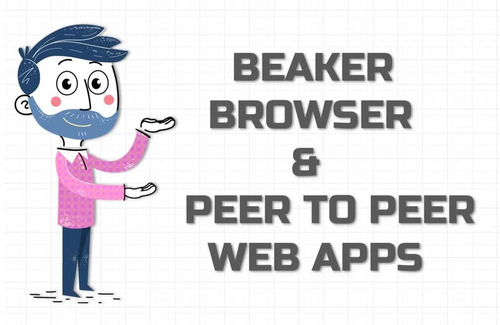 The Beginners Guide to Beaker Browser & P2P Peer to Peer Web Apps
